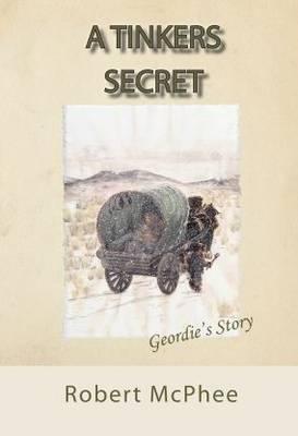 A Tinker's Secret: Geordie's Story (Paperback)