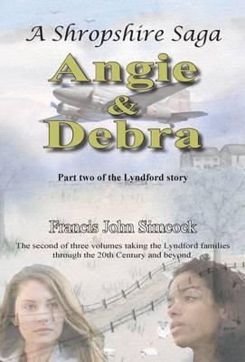A Shropshire Saga Angie and Debra - Lyndford 2 (Paperback)