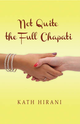 Not Quite the Full Chapati (Paperback)