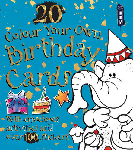 Colour Your Own Birthday Cards - Colour Your Own