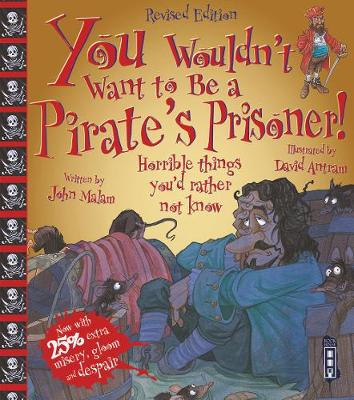 You Wouldn't Want To Be A Pirate's Prisoner! - You Wouldn't Want To Be (Paperback)