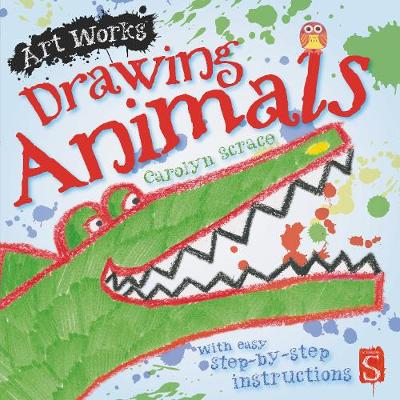 Drawing Animals: With easy step-by-step instructions - Art Works (Paperback)