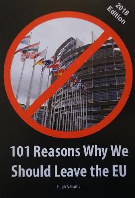 101 Reasons Why We Should Leave the EU: 2018 Edition (Paperback)