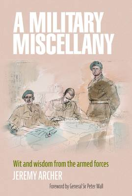 A Military Miscellany: Wit and Wisdom from the Armed Forces (Hardback)