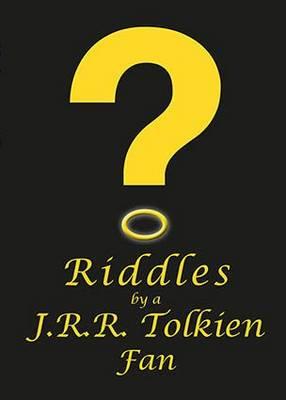 Riddles by a J.R.R. Tolkien Fan (Paperback)