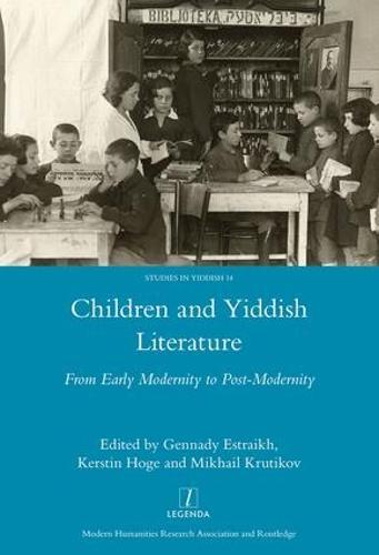 Children and Yiddish Literature: From Early Modernity to Post-Modernity - Legenda (Hardback)