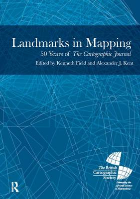 Landmarks in Mapping: 50 Years of the Cartographic Journal (Hardback)