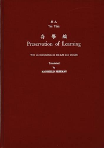 Preservation of Learning: With an Introduction on His Life and Thought - Monumenta Serica Monograph Series (Hardback)