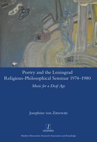 Poetry and the Leningrad Religious-Philosophical Seminar 1974-1980: Music for a Deaf Age - Legenda (Hardback)