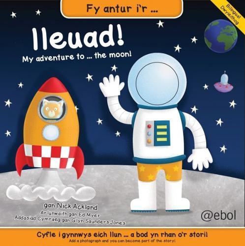 Fy Antur i'r Lleuad!/My Adventure to the Moon! (Hardback)