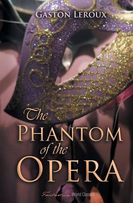 The Phantom of the Opera - World Classics (Paperback)