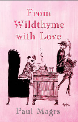 From Wildthyme with Love - Iris Wildthyme (Hardback)