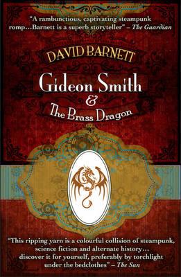 Gideon Smith and the Brass Dragon - Gideon Smith 2 (Paperback)