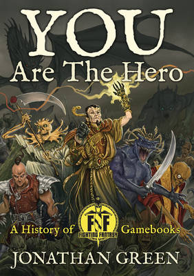 You Are The Hero - Snowbooks Fantasy Histories (Hardback)