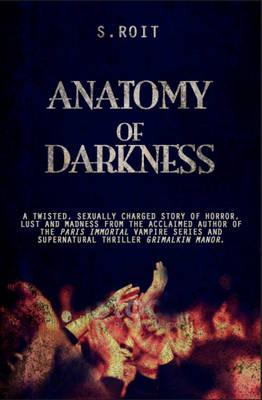 Anatomy of Darkness (Paperback)
