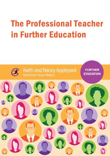 The Professional Teacher in Further Education - Further Education (Paperback)