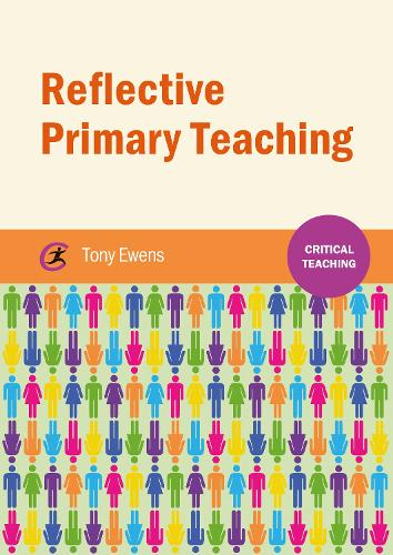 Reflective Primary Teaching - Critical Teaching (Paperback)