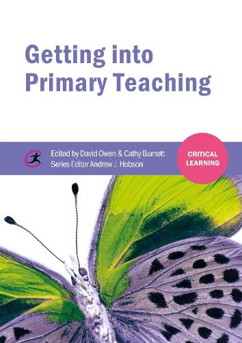 Getting into Primary Teaching - Critical Learning (Paperback)