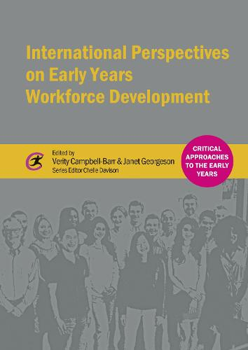 International Perspectives on Early Years Workforce Development - Critical Approaches to the Early Years (Paperback)