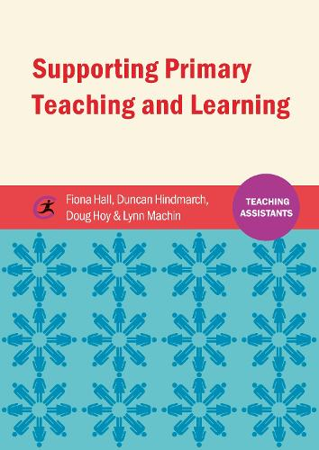 Supporting Primary Teaching and Learning - Teaching Assistants (Paperback)