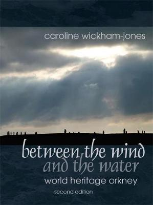Between the Wind and the Water: World Heritage Orkney (Paperback)