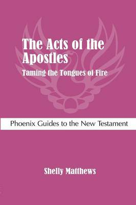 The Acts of the Apostles: Taming the Tongues of Fire (Paperback)