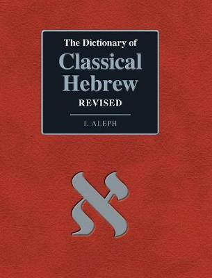 The Dictionary of Classical Hebrew. I. Aleph. Revised Edition - Dchr 1 (Hardback)