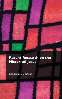 Recent Research on the Historical Jesus - Recent Research in Biblical Studies 6 (Hardback)