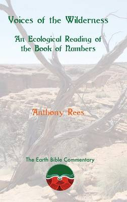 Voices of the Wilderness: An Ecological Reading of the Book of Numbers (Hardback)