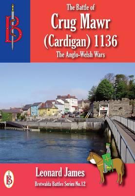 The Battle of Crug Mawr (Cardigan) 1136 (Paperback)