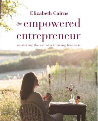 The Empowered Entrepreneur 2018: Mastering the art of a thriving business (Paperback)