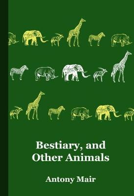 Bestiary, and Other Animals (Paperback)