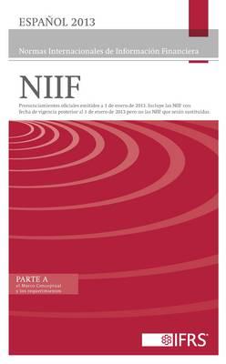 Espanol - 2013 Normas Internacionales de Informacion Financiera (NIIF): Pronunciamientos oficiales emitidos a 1 de enero de 2013. Incluye las NIIF con fecha de vigencia posterior al 1 de enero de 2013 pero no las NIIF que seran sustituidas. (Paperback)
