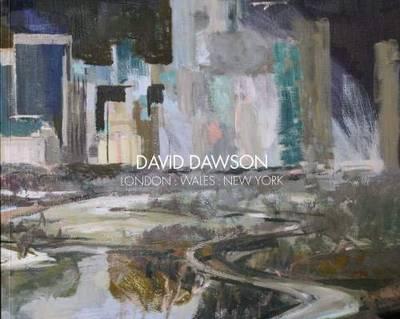 David Dawson - London: Wales: New York (Paperback)
