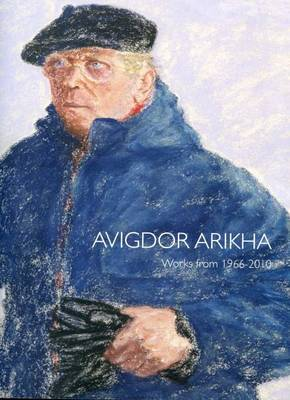 Avigdor Arikha - Works from 1966-2010 (Paperback)