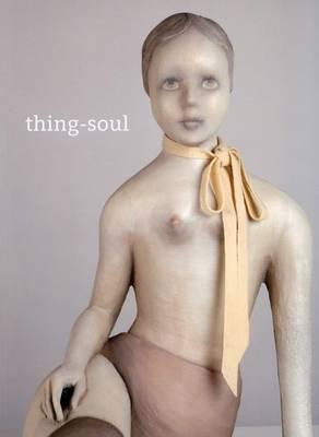 Cathy Pilkington - Thing-Soul (Paperback)