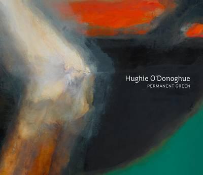 Hughie O'Donoghue - Permanent Green (Paperback)