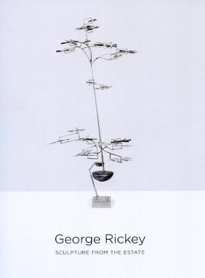 George Rickey - Sculptures from the Estate (Paperback)