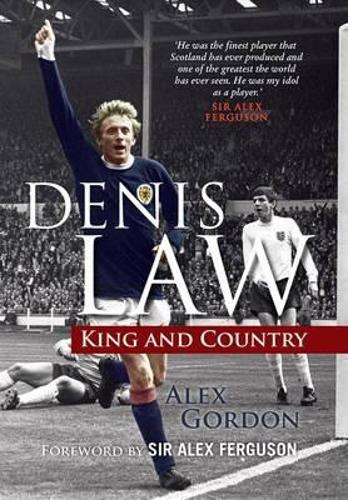 Denis Law: King and Country (Hardback)