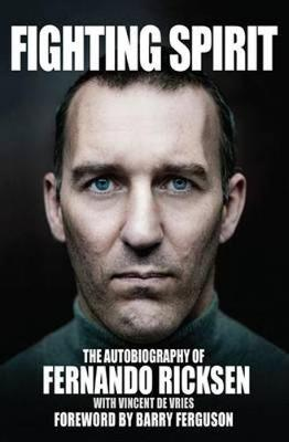 Fighting Spirit: The Autobiography of Fernando Ricksen (Hardback)