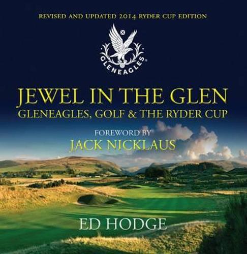 Jewel in the Glen: Gleneagles, Golf and the Ryder Cup (Hardback)