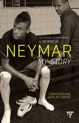 Neymar: My Story: Conversations with My Father (Paperback)