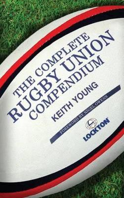 The Complete Rugby Union Compendium (Hardback)