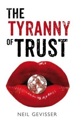 The Tyranny of Trust (Paperback)