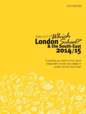 Which London School? & the South-East 2014/15: A Guide to Independent Schools and Colleges in London and the South-East (Paperback)