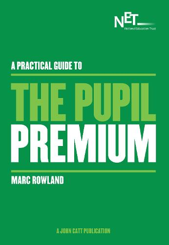 A Practical Guide to the Pupil Premium (Paperback)
