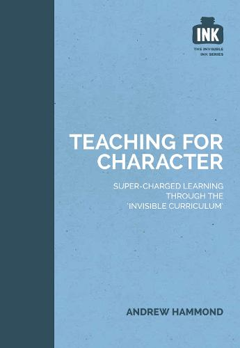 Teaching for Character - The Invisible Curriculum 1 (Paperback)