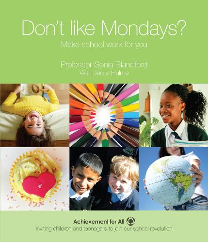 Don't Like Mondays?: Make School Work for You - 101 Ways to Achievement for All (Paperback)