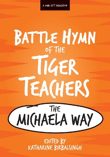 The Battle Hymn of the Tiger Teachers: The Michaela Way (Paperback)