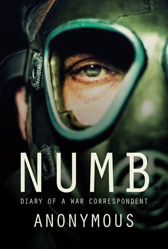 Numb: Diary of a War Correspondant (Paperback)